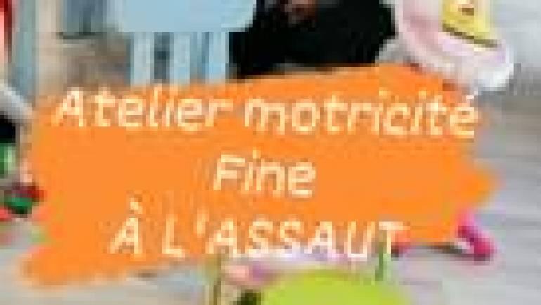 Atelier motricité fine À L'ASSAUT du vendredi 26 février